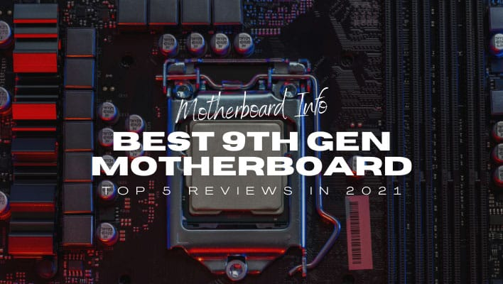 Best 9th Gen Motherboard