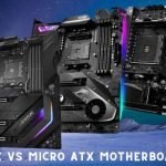 Motherboards: ATX vs Micro ATX Motherboard - What's the Difference?