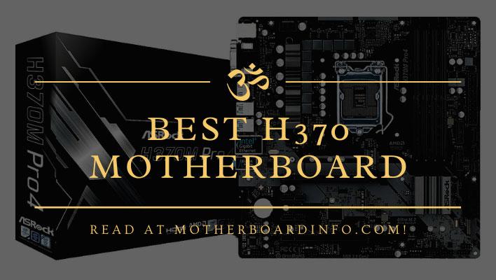 Best H370 motherboard