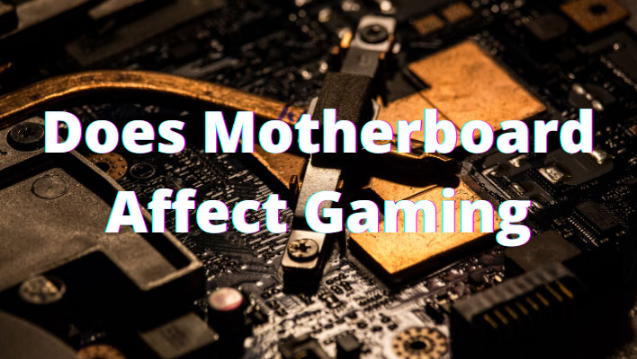 Does Motherboard Affect Gaming