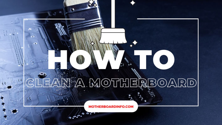 How to clean a motherboard