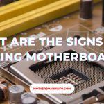 What are the Signs of a Failing Motherboard?