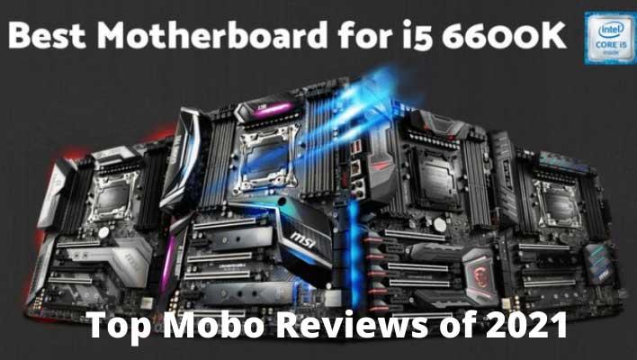 Best Motherboard For i5 6600k