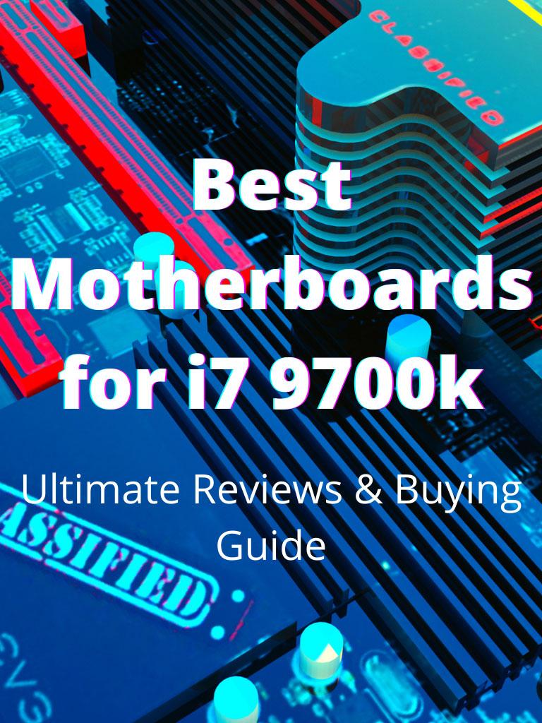 Best Motherboards for i7 9700k