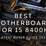 Best Motherboard for i5 8400k - Latest Buyer Guide 2021