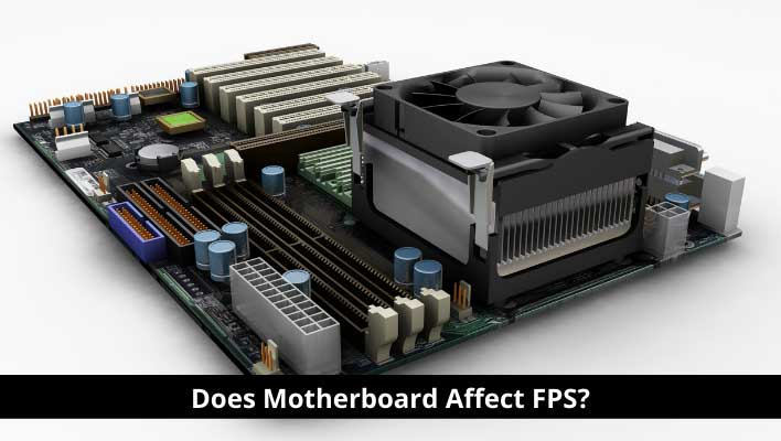 Does Motherboard Affect FPS?