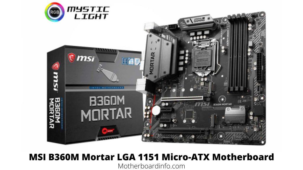 MSI B360M Mortar LGA 1151 Micro-ATX Motherboard