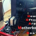How Often Are Motherboards Doa?